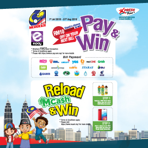 1 July 2018 – 31 August 2018<br><p>e-pay Pay & Win Contest / MCash Reload & Win Contest</p>