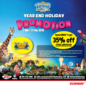 1 November – 31 December 2018<br><p>Spend RM30 and redeem 35% Off on Lost World Of Tambun Theme Park Admission Ticket</p>